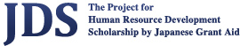 JDS - Japanese Grant Aid for Human Resource Development Scholarship
